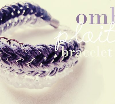 DIY// Ombre Plaited Bracelet