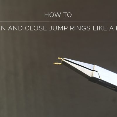 How to // Open and Close Jump Rings Like a Pro