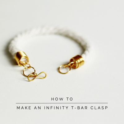 How To Make An Infinity T-Bar Clasp