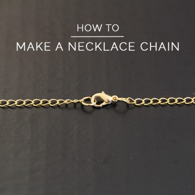 How to Make your own Necklace Chains