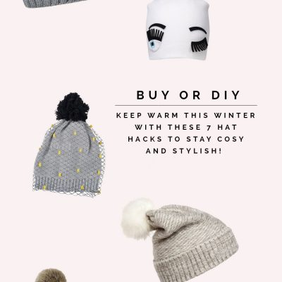Buy or DIY | Seven Winter Hat Hacks to keep you Cosy & Stylish
