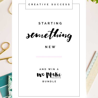 Creative Success – Starting Something New