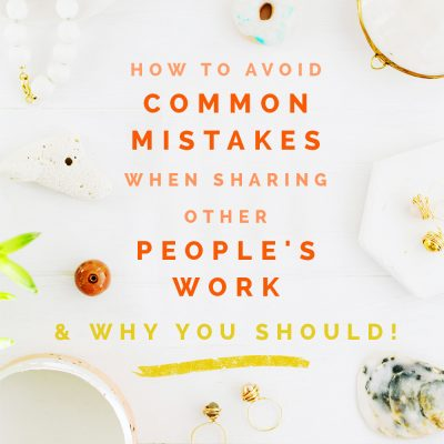 Sharing is Caring… right? How to avoid common mistakes when sharing other people's work
