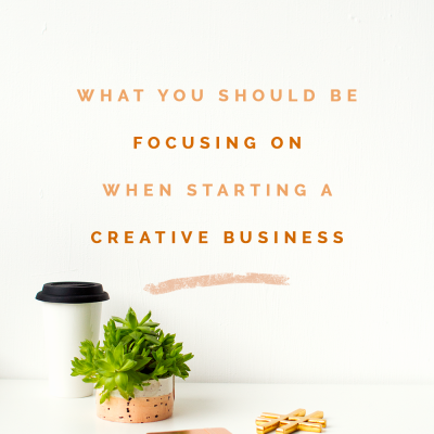 What to focus on when starting a creative business?