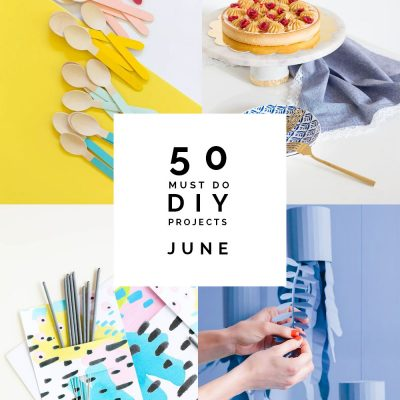 50 Must do DIY Projects | June