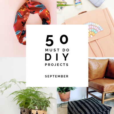 50 Must Do DIY's | September