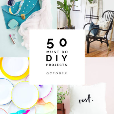 50 Must Do DIY Projects | October