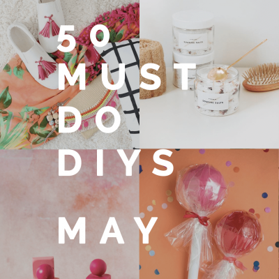 50 Must Do DIY's | May