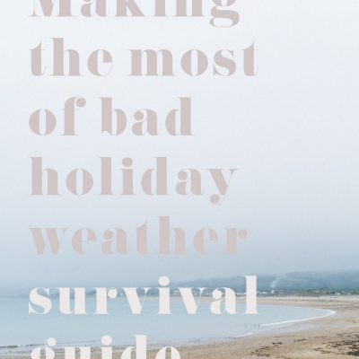 Making the Most of Bad Holiday Weather Survival Guide