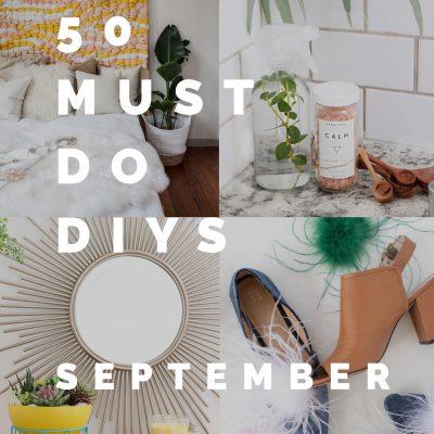 50 Must Do DIYs | September