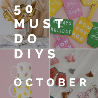 50 Must do DIYs | October