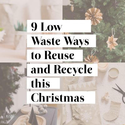 9 Low Waste Ways to Recycle & Reuse this Christmas